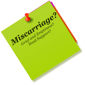 Miscarriage? Grief and Emptiness? Need Support?